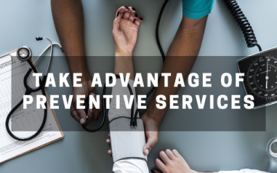 Take Advantage of Preventive Services